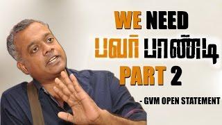 Dhanush Can Do Pa.Pandi Part 2 : Gautham Vasudev Menon Open Statement On Power Pandi Movie
