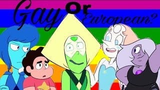 Gay or European ~ Steven Universe