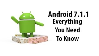 Android 7.1.1 : Everything you need to know | First developer preview