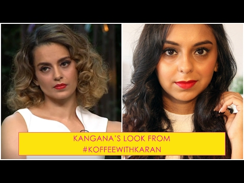 Beauty Tutorial | Kangana Ranaut's Look From Koffee With Karan (Season 5) | What When Wear