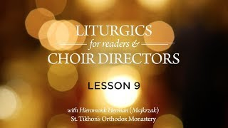 Orthodox Liturgics Pt. 9: The Hours & Divine Liturgy