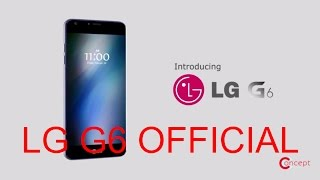 LG G6 OFFICIAL!!