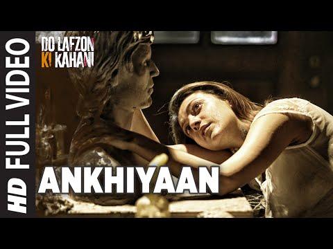 Ankhiyaan | Full Video Song | Do Lafzon Ki Kahani | Randeep Hooda, Kajal Aggarwal | Kanika Kapoor |