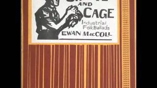 Ewan MacColl - The Coal Owner and the Pitman's Wife