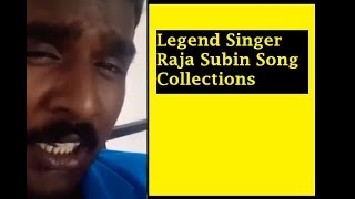 Legend Mokka Singer Raja Subin Song Collections