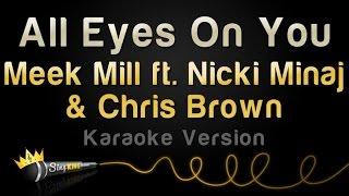 Meek Mill ft. Nicki Minaj & Chris Brown - All Eyes On You (Karaoke Version)