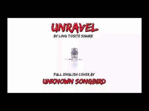 Download Unravel - Unknown Songbird - English cover