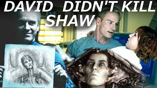 David DID NOT Kill Shaw || What REALLY  Happened to Elizabeth Shaw || Alien Covenant