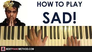 HOW TO PLAY - XXXTENTACION - SAD! (Piano Tutorial Lesson)