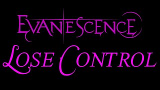Evanescence-Lose Control Lyrics (The Open Door)