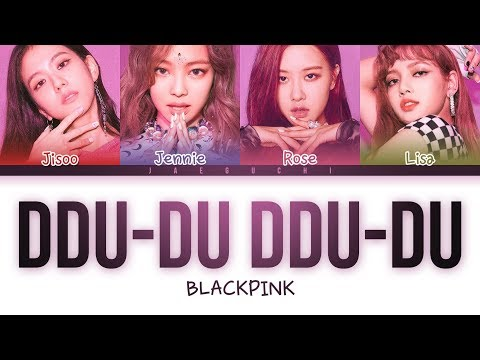 Blackpink Ddu Du Ddu Du 뚜두뚜두 Lyrics Color Coded Eng Rom Han