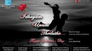 Idhayam Unnai Theduthe | Tamil Musical Album Song | Valentine's Day Special 2015