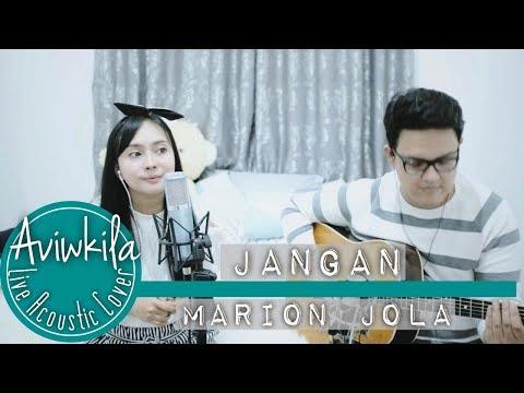 Xxx Mp4 Marion Jola Jangan Feat Rayi Putra Live Acoustic Loop By Aviwkila 3gp Sex