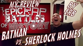 Batman vs Sherlock Holmes. Epic Rap Battles of History Season 2 My Review