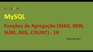 MySQL - Funções de Agregação (MAX, MIN, AVG, COUNT, SUM) - 18
