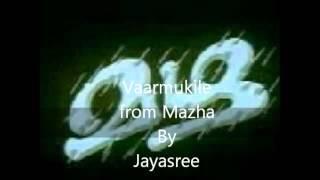 Varmukile/Vaarmukile Malayalam song from the Malayalam movie Mazha sung by Jayasree