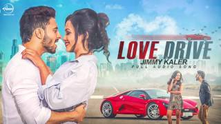 Love Drive ( Full Audio Song ) | Jimmy Kaler | Punjabi Song Collection | Speed Records