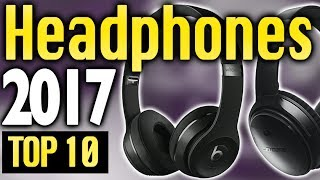 Best Headphones 2017🔥 TOP 10 🔥