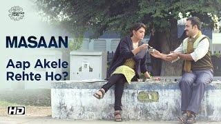 MASAAN | Aap Akele Rehte Ho? | Now On DVD | Richa Chadha, Pankaj Tripathi