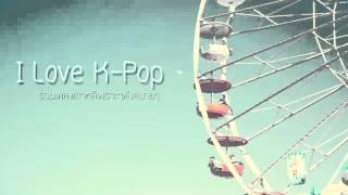 I Love K-Pop - รวมเพลงเกาหลีเพราะๆฟังสบายๆ EP.5