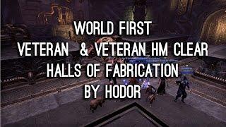 World First Veteran + Veteran HM Halls of Fabrication -  by HODOR