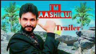 I'M Aashiqui // Trailer