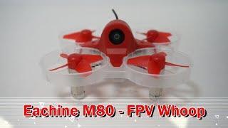 Eachine M80 The Best Eachine FPV Whoop So Far