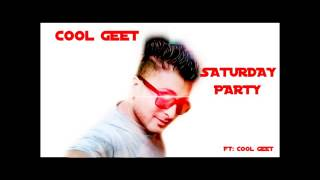 Saturday Party Feat Cool Geet Latest Hindi Rap Song 2016 CGENTERTAINMENT