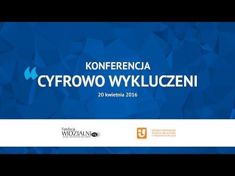 Konferencja Cyfrowo Wykluczeni 2016 część I