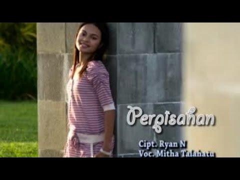 MITHA TALAHATU - PERPISAHAN (Official Music Video)