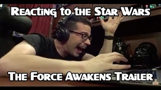 My Reaction to #StarWars The Force Awakens Trailer!