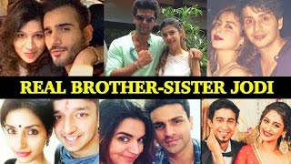 Real Brother-Sister Jodis of Television   Param-Sona, Drashti Dhami- Jaisheel Vivek-Riya and others