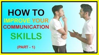 How To IMPROVE Your Communication Skills | Part - 1 | - Krishna Upadhyay