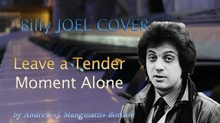 Leave a Tender Moment Alone [Billy Joel cover]