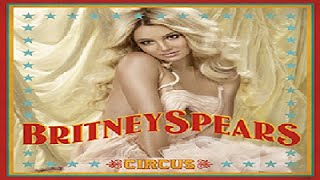 Britney Spears - CIRCUS - Top 14 songs