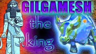 Gilgamesh: the King of Uruk