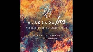 Alagbada Ina - Nathaniel Bassey Ft  Victoria Orenza