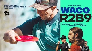 2019 WACO | R2B9 | Chase | McBeth, Conrad, Ulibarri, Keith