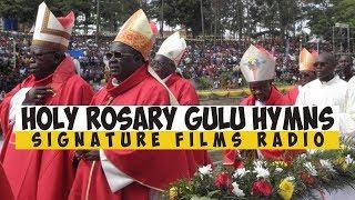 Holy Rosary Gulu Gosple Hymns @Signature Radio