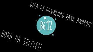 Dica de Download : B612 Para a Selfie 03/12/15 (Android)