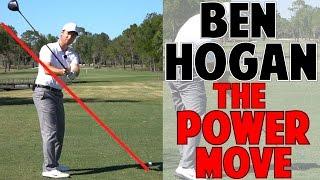 BEN HOGAN POWER MOVE   Learn It Now!
