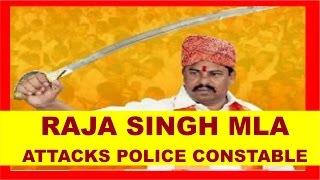 Raja Singh vs Hyderabad Police | BJP MLA Raja Singh attacks Police Constable
