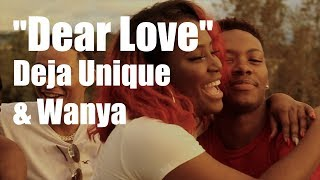Wanya x Deja Unique - Dear Love [Official Video]