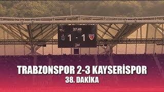 Trabzonspor 2-3 Kayserispor - 38. Dakika