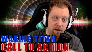 Waking Titan: A Call to Action (VLOG)