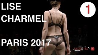 LISE CHARMEL | EXCLUSIVE FASHION SHOW  | PARIS 2017 |  PART 1