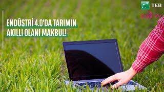 Endüstri 4.0'da Tarımın Akıllı Olanı Makbul!