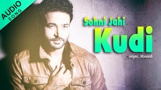 Sohni Jahi Kudi | Full Audio Song | Duniya Rang Birangi | Maanish | Punjabi Songs