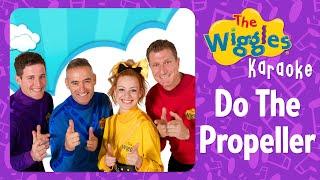 The Wiggles - Do the Propeller (Karaoke)