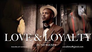 JusFresh - Love & Loyalty - Prod By Turtle Feezy - (FILMEDBYJERELL)